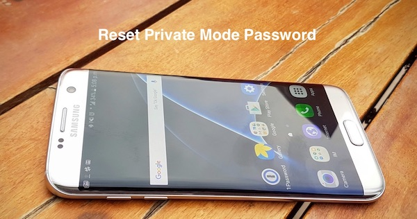 How to Enter and Use Private Mode in Galaxy S7
