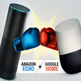 Amazon Echo Vs.Google Home